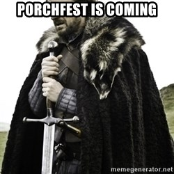 Ned Game Of Thrones - porchfest is coming