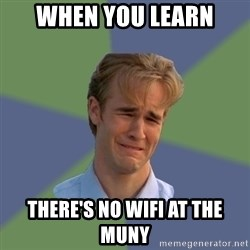 Sad Face Guy - when you learn there's no wifi at the muny