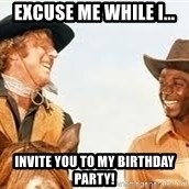 Blazing saddles - excuse me while i... invite you to my birthday party!