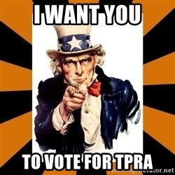 Uncle sam wants you! - I want you to vote for tpra