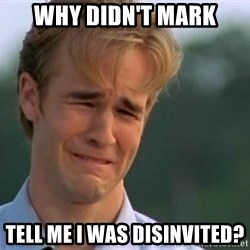James Van Der Beek - Why didn't Mark Tell me i was disinvited?