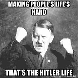 Disco Hitler - making people's life's hard that's the hitler life