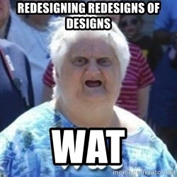 Fat Woman Wat - REDESIGNING REDESIGNS OF designs Wat