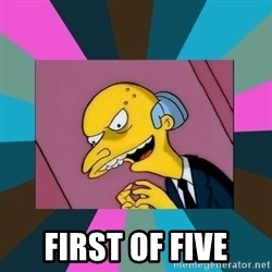 Mr. Burns -  First of Five