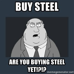 Family Guy Smoke - Buy steel Are you buying steel yet!?!?