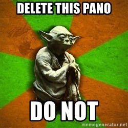 Yoda Advice  - DELETE This pano Do Not
