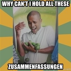Why can't I hold all these limes - Why Can't i hold all these Zusammenfassungen