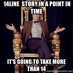Hipster Doctor Who -  14line  story in a point in time  it's going to take more than 14