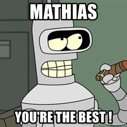 Typical Bender - Mathias You're the best !