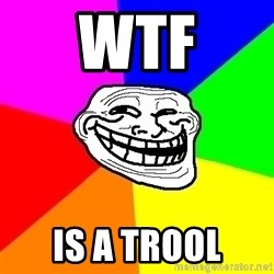 Trollface - wtf is a trool