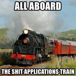 Success Train - ALL ABOARD THE SHIT APPLICATIONS TRAIN