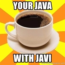 Cup of coffee - Your Java with Javi