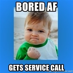 yes baby 2 - Bored af Gets service call