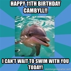 Dyscalculic Dolphin - Happy 11th birthday Cambyll!!  I can't wait to swim with you today!