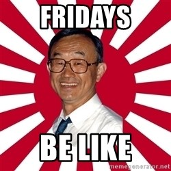 Crazy Perverted Japanese Businessman - Fridays Be like