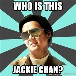 mr chow - who is this jackie chan?