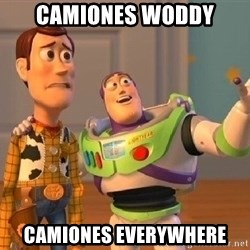 Consequences Toy Story - Camiones woddy Camiones everywhere