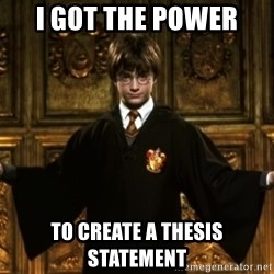 Harry Potter Come At Me Bro - i got the power  to create a thesis statement
