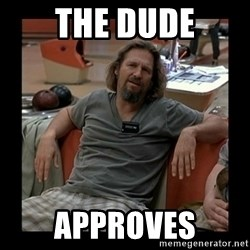 The Dude - The dude Approves