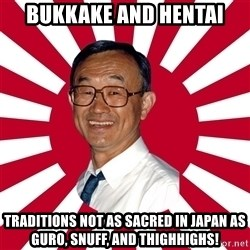 Crazy Perverted Japanese Businessman - Bukkake and hentai traditions not as sacred in japan as guro, snuff, and thighhighs!