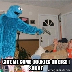 Bad Ass Cookie Monster -  give me some cookies or else i shoot
