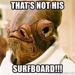 Its A Trap - That's Not His Surfboard!!!