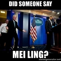 Inappropriate Timing Bill Clinton - Did someone say Mei ling?