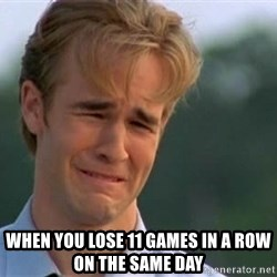 James Van Der Beek -  When you lose 11 games in a row on the same day