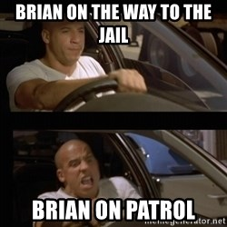 Vin Diesel Car - Brian on the way to the jail Brian on Patrol