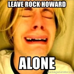 Leave Brittney Alone - LEAVE ROCK HOWARD ALONE