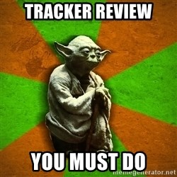 Yoda Advice  - TRACKER REVIEW YOU MUST DO
