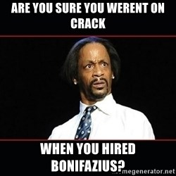 katt williams shocked - Are you sure you werent on crack  When you hired bonifazius?