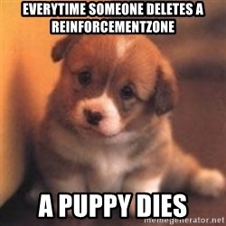 cute puppy - everytime someone deletes a reinforcementzone a puppy dies