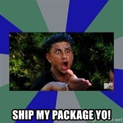 jersey shore -  ship my package yo!