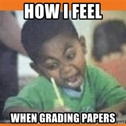 I FUCKING LOVE  - How I feel When grading papers