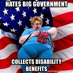 Obese American - hates big government collects disability benefits