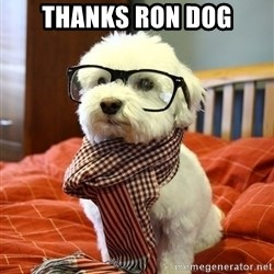 hipster dog - Thanks Ron Dog