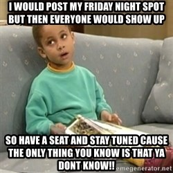 Olivia Cosby Show - I would post my frIday night spot but then everyone would show up  So have a seat and stay tUned cause the only thing you know is that ya dont know!!