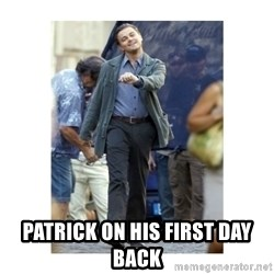 Leonardo DiCaprio Walking -  Patrick on his first day back