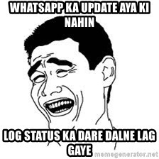 Dumb Bitch Meme - whatsapp ka update aya ki nahin log status ka dare dalne lag gaye