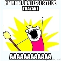 All the things - hmmmm  já vi esse site de  thayane aaaaaaaaaaaa