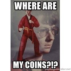 Karate Kid - Where are my coins?!?