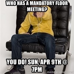 Justin Bieber Pointing - Who Has a mandatory floor meeting? You do! Sun, Apr 9th @ 7pm