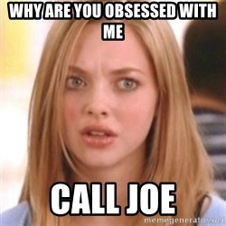 OMG KAREN - Why are you obsessed with me Call joe