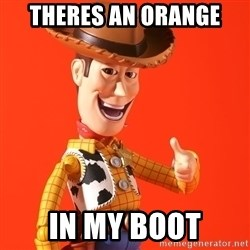 Perv Woody - Theres an orange In my boot