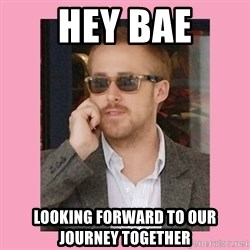 Hey Girl - Hey bae Looking forward to our journey together