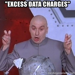"Dr. Evil Air Quotes - ""excess data charges"""