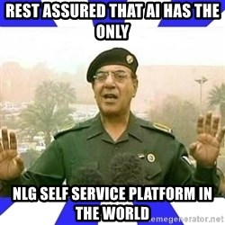 Comical Ali - REST ASSURED THAT AI HAS THE ONLY NLG SELF SERVICE PLATFORM IN THE WORLD