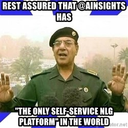 """Comical Ali - REST ASSURED THAT @AInsights HAS """"THE ONLY SELF-SERVICE NLG PLATFORM"""" IN THE WORLD"""