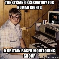 Nerd - the syrian observatory for human rights a britain based monitoring group